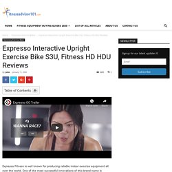 Expresso Interactive Upright Exercise Bike S3U, Fitness HD HDU Reviews
