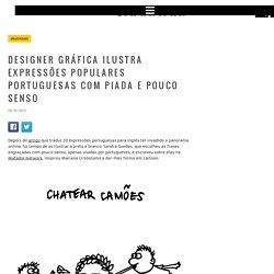 Designer gráfica ilustra expressões populares portuguesas com piada e pouco senso