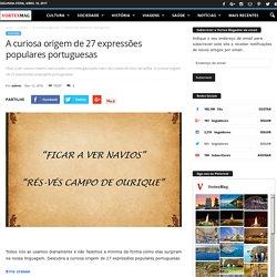 A curiosa origem de 27 expressões populares portuguesas