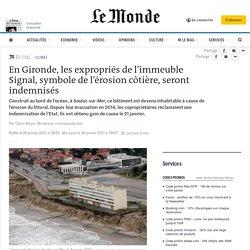 En Gironde, les expropriés de l'immeuble Signal, symbole de l'érosion côtière, seront indemnisés