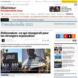 Référendum : ce qui changerait pour les étrangers expulsables - Présidentielle 2012