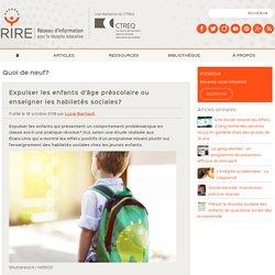 Expulser les enfants ou enseigner les habiletés sociales?