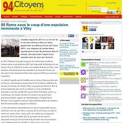 80 Roms sous le coup d'une expulsion imminente à Vitry