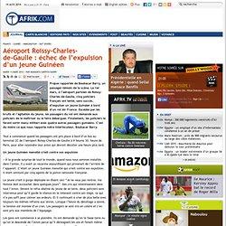 Aéroport Roissy-Charles-de-Gaulle : échec de l'expulsion d'un jeune Guinéen