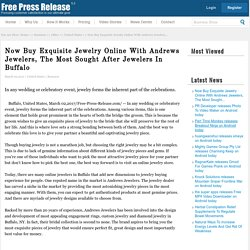 Now Buy Exquisite Jewelry Online With Andrews Jewelers, The Most Sought After Jewelers In Buffalo