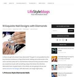 18 Exquisite Nail Designs with Diamonds - LifestyleBlogs : Fashion & Tech Blogs for Readers