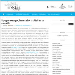 Espagne : exsangue, le marché de la télévision se consolide