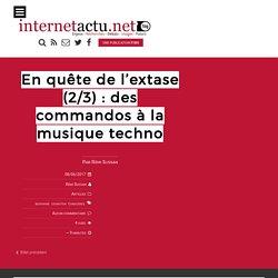 En quête de l'extase (2/3) : des commandos à la musique techno