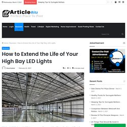 How to Extend the Life of Your High Bay LED Lights