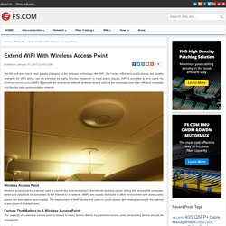 Extend WiFi With Wireless Access Point - Blog of FS.COM