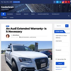 An Audi Extended Warranty- Is it Necessary