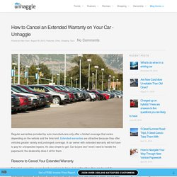 How to Cancel an Extended Warranty on Your Car - Unhaggle