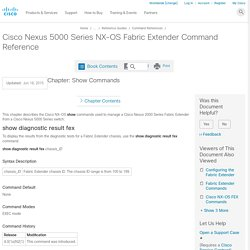 Cisco Nexus 5000 Series NX-OS Fabric Extender Command Reference - Show Commands [Cisco Nexus 5000 Series Switches]