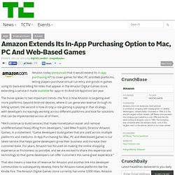 Amazon Extends Its In-App Purchasing Option to Mac, PC And Web-Based Games
