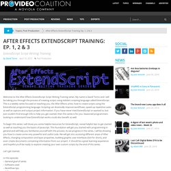 After Effects ExtendScript Training: Ep. 1, 2 & 3 by David Torno - ProVideo Coalition