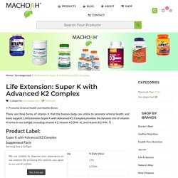 Life Extension: Super K with Advanced K2 Complex