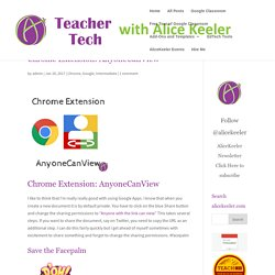 Chrome Extension: AnyoneCanView - Teacher Tech