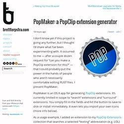 PopMaker: a PopClip extension generator