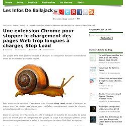 Une extension Chrome pour stopper le chargement des pages Web trop longues à charger, Stop Load