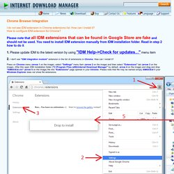 I do not see IDM extension in Chrome extensions list. How can I install it? How to configure IDM extension for Chrome?