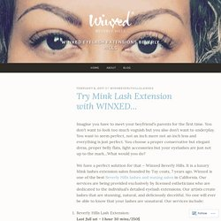 Try Mink Lash Extension with WINXED… – Winxed Eyelash Extensions Beverly Hills