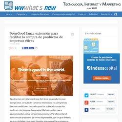 DoneGood lanza extensión para facilitar la compra de productos de empresas éticas