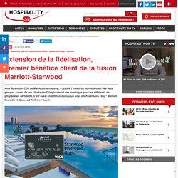 Extension de la fidélisation, premier bénéfice client de la fusion Marriott-Starwood