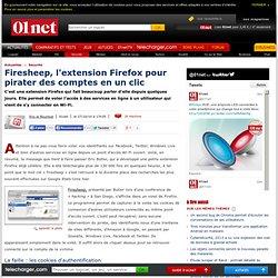 Une extension Firefox permet de «voler» en un clic une session ouverte sur de nombreux sites Web