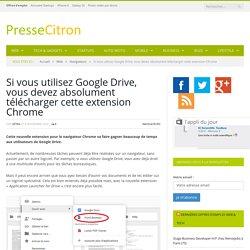 Une extension pour gagner du temps sur Google Drive