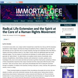 Radical Life Extension and the Spirit at the Core of a Human Rights Movement - ImmortalLife.info