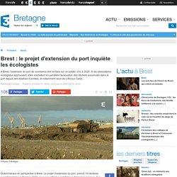 Brest : le projet d'extension du port inquiète les écologistes