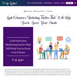 Lash Extension Marketing Tactics That Will Help You to Grow Your Clients