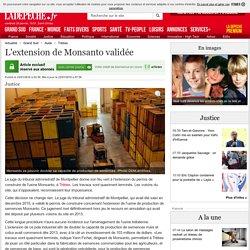 L'extension de Monsanto validée - 22/01/2016 - ladepeche.fr