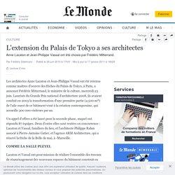 L'extension du Palais de Tokyo a ses architectes
