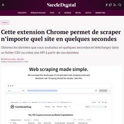 Cette extension Chrome permet de scraper n'importe quel site en quelques secondes