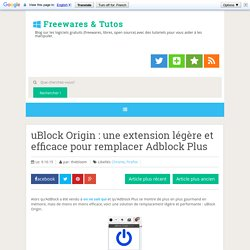 uBlock Origin : une extension légère et efficace pour remplacer Adblock Plus