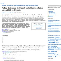 Rollup Extension Method: Create Running Totals using LINQ to Objects - Eric White's Blog