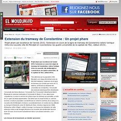 Extension du tramway de Constantine : Un projet phare