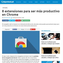 "Hipertextual ""8 extensiones de Chrome para ser más productivo"""