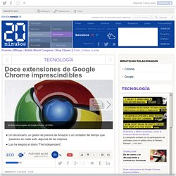 Doce extensiones de Google Chrome imprescindibles