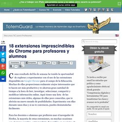 18 extensiones imprescindibles de Chrome para profesores y alumnos | Herramientas Educativas 2.0 | Scoop.it