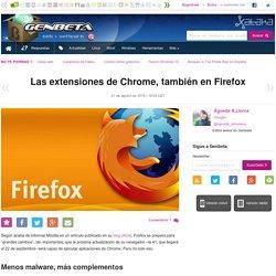 Las extensiones de Chrome, también en Firefox