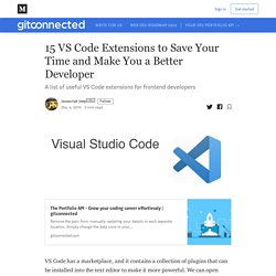 15 VS Code Extensions to Save Your Time and Make You a Better Developer