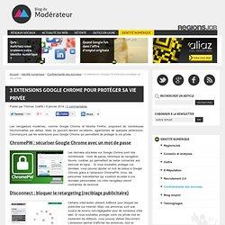 3 extensions Google Chrome pour protéger sa vie privée