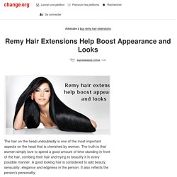 Remy Hair Extensions Help Boost Appearance and Looks