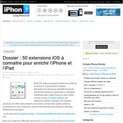 Dossier : 50 extensions iOS à connaitre pour enrichir l'iPhone et l'iPad - iPhone 7, 6s, iPad et Apple Watch : blog et actu par iPhon.fr