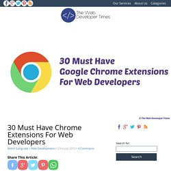 30 Must Have Chrome Extensions For Web Developers - The Web Developer Times