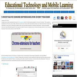 5 Must have Chrome Extensions for Every Teacher