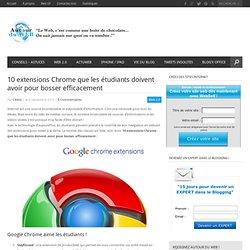 10 extensions Chrome que les étudiants doivent avoir pour bosser efficacement