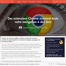 Des extensions Chrome envoient toute votre navigation à des tiers - Tech - Numerama